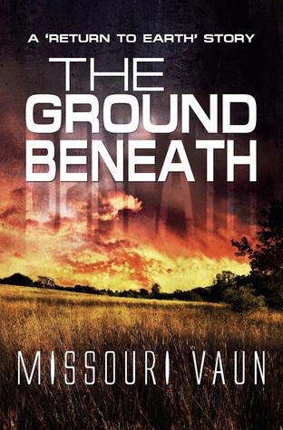The Ground Beneath (Return to Earth #2)