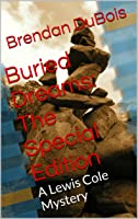 Buried Dreams: The Special Edition