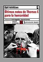 Últimas notas de Thomas F. para la humanidad