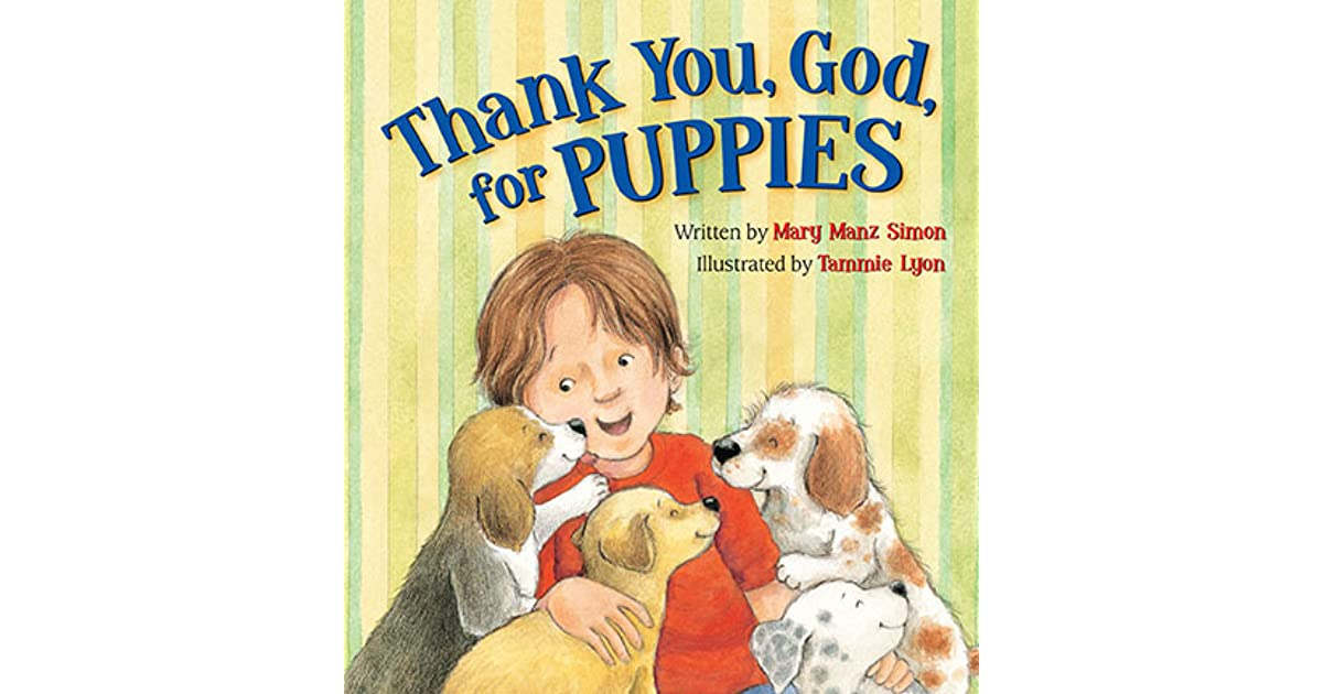 Thank You God For Puppies By Mary Manz Simon