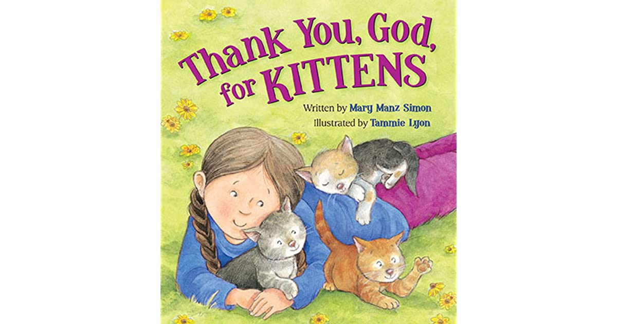 Thank You God For Kittens By Mary Manz Simon