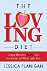 The Loving Diet by Jessica Flanigan