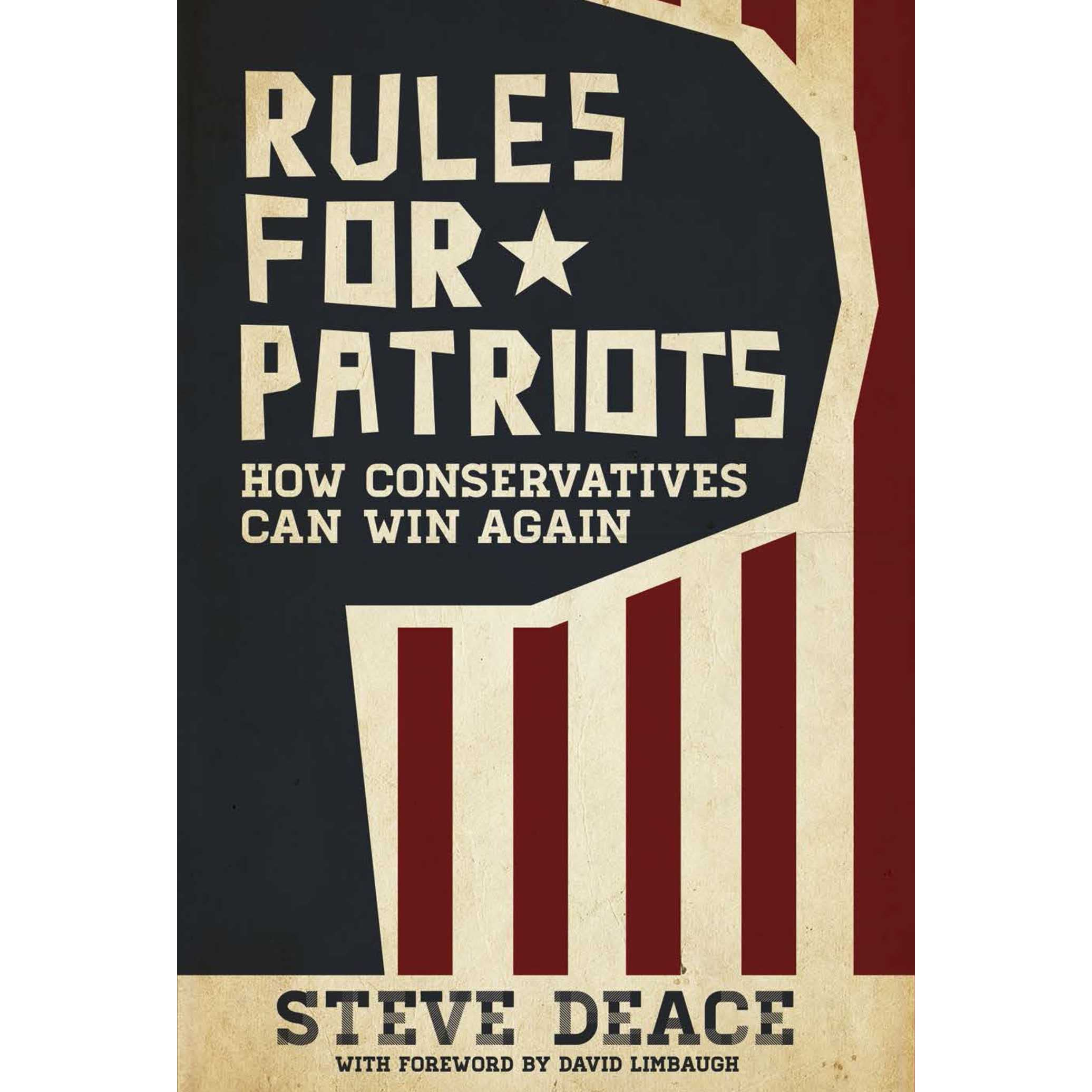 Rules for patriots how conservatives can win again by steve deace malvernweather Gallery
