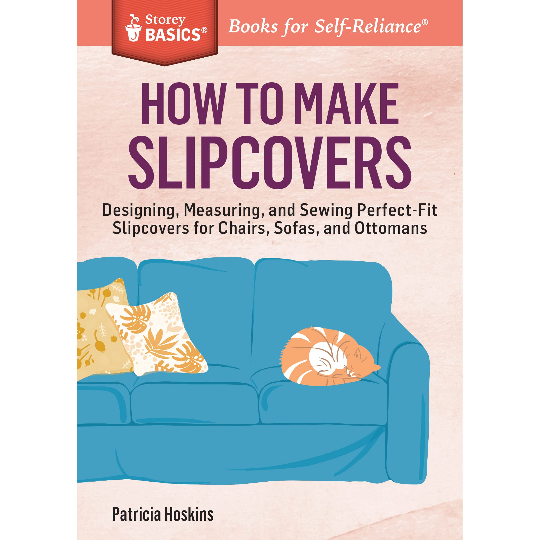 How to Make Slipcovers Designing Measuring and Sewing Perfect