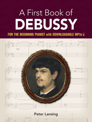 A First Book of Debussy: with Downloadable MP3s