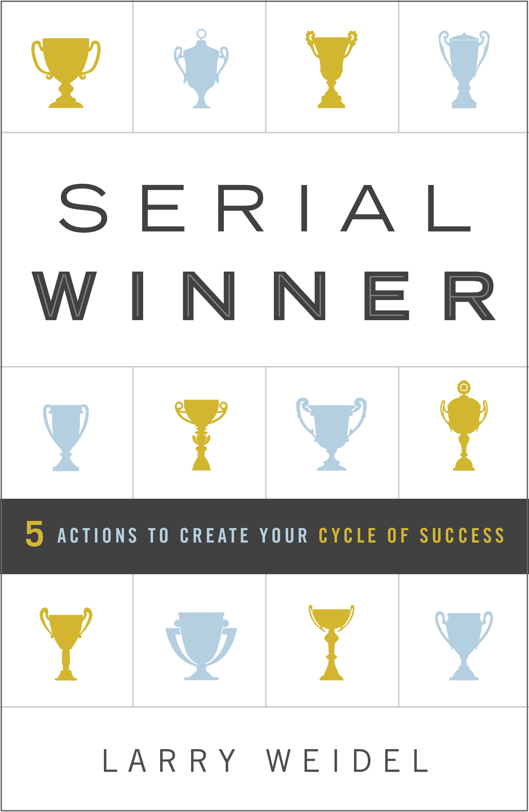 Serial-Winner-5-Actions-to-Create-Your-Cycle-of-Success