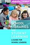 School Libraries and Student Learning: A Guide for School Leaders