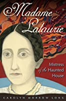 Madame Lalaurie, Mistress of the Haunted House