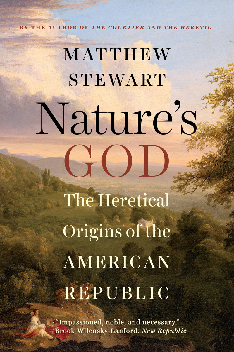 Nature's God The Heretical Origins of the American Republic