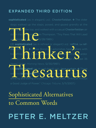 The Thinker's Thesaurus: Sophisticated Alternatives to