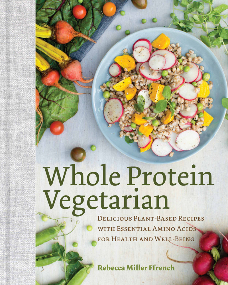 Whole-protein-vegetarian-delicious-plant-based-recipes-with-essential-amino-acids-for-health-and-well-being