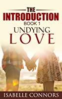 The Introduction (Undying Love #1)