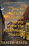 How to Fight Islamist Terror from the Missionary Position