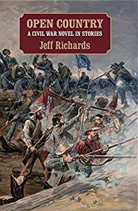 Open Country: A Civil War Novel in Stories