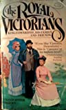 The Royal Victorians: King Edward VII, His Family And Friends (Berkley Medallion Book)