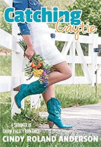 Catching Caytie (A Summer in Snow Valley)