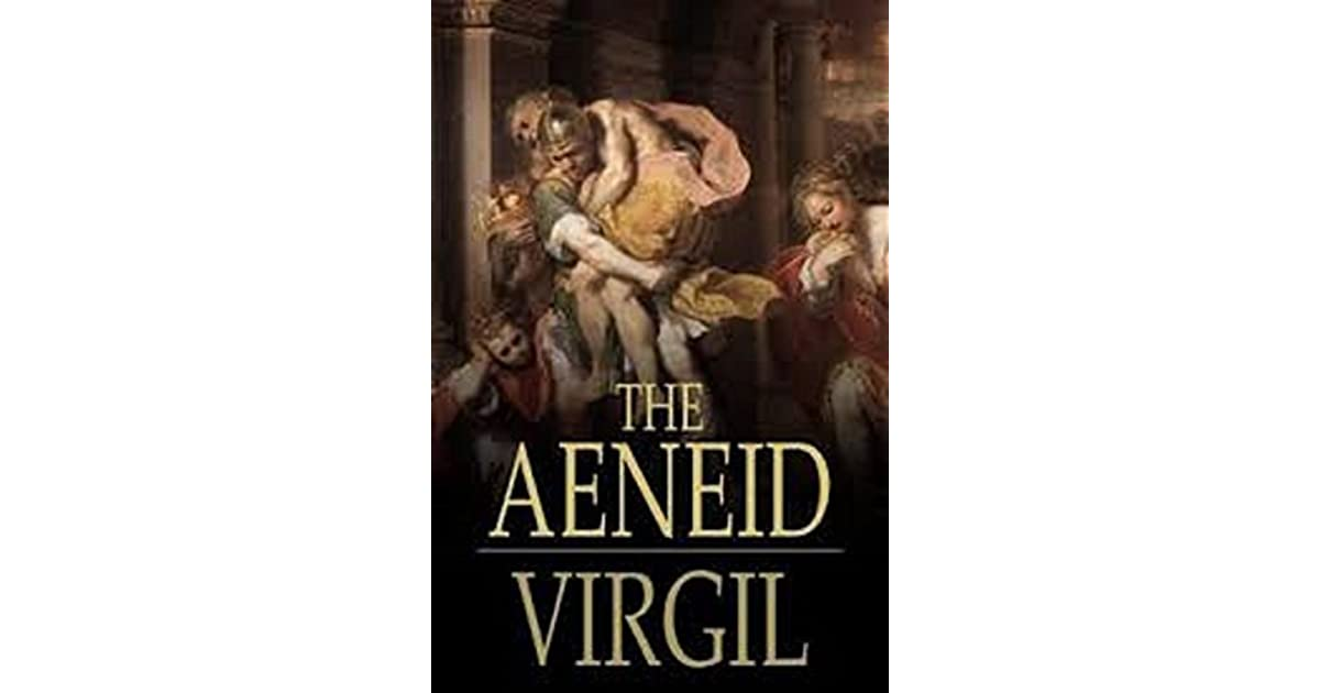 the aeneid virgil Virgil in his epic poem the aeneid, virgil recounted the trojan warrior aeneas's journey to italy, where his descendants romulus and remus would found the city of.