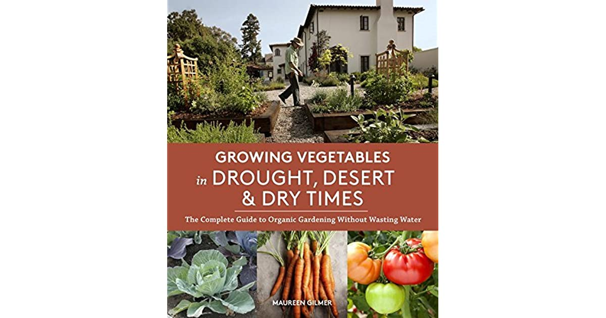 Growing Vegetables In Drought Desert Amp Dry Times The