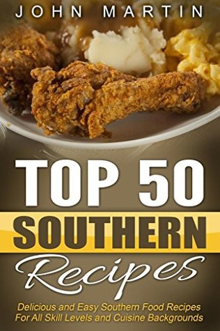 Top 50 Southern Recipes - Authentic Southern Cookbook