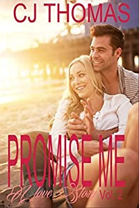Promise Me: A Love Story - Vol. 2