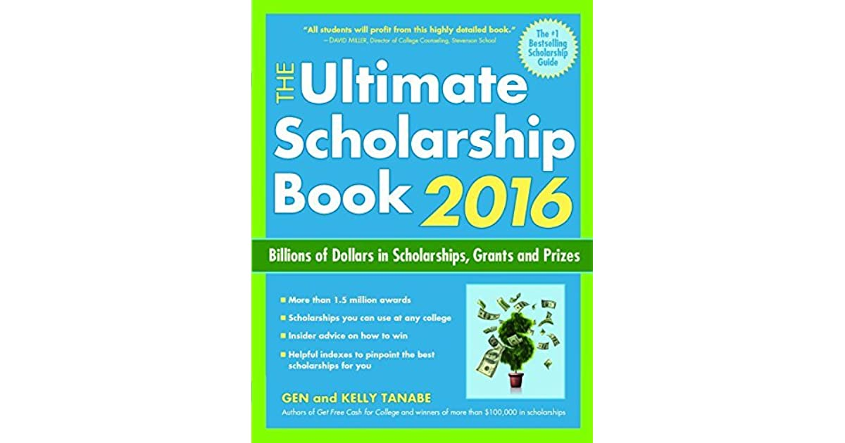 Scholarships For College Students 2016 >> The Ultimate Scholarship Book 2016 By Kelly Tanabe Gen Tanabe