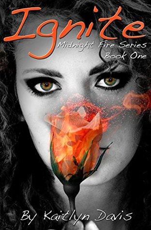 Ignite (Midnight Fire, #1) by Kaitlyn Davis