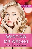 Wanting Mr Wrong (Random Romance Book 12)