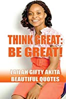 Think Great, Be Great! (Beautiful Quotes #1)