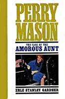 The Case of the Amorous Aunt (Perry Mason #69)