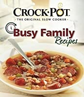 Busy Family Recipes (Crock-Pot, the Original Slow Cooker)