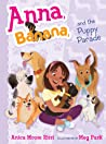 Anna, Banana, and the Puppy Parade by Anica Mrose Rissi