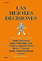 Las mejores decisiones: Aprenda a tomarlas de la mano de Daniel Khaneman, Nassim Nicholas Taleb, Vilayanur Ramachandran, Daniel C. Dennett, Sarah-Jayne Blakemore y otros