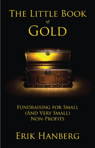 The Little Book of Gold: Fundraising for Small (and Very