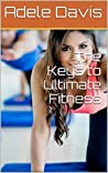 The Keys to Ultimate Fitness