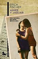 Aimée y Jaguar: Una historia de amor. Berlin 1943