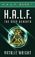 The Deep Beneath (H.A.L.F., #1)