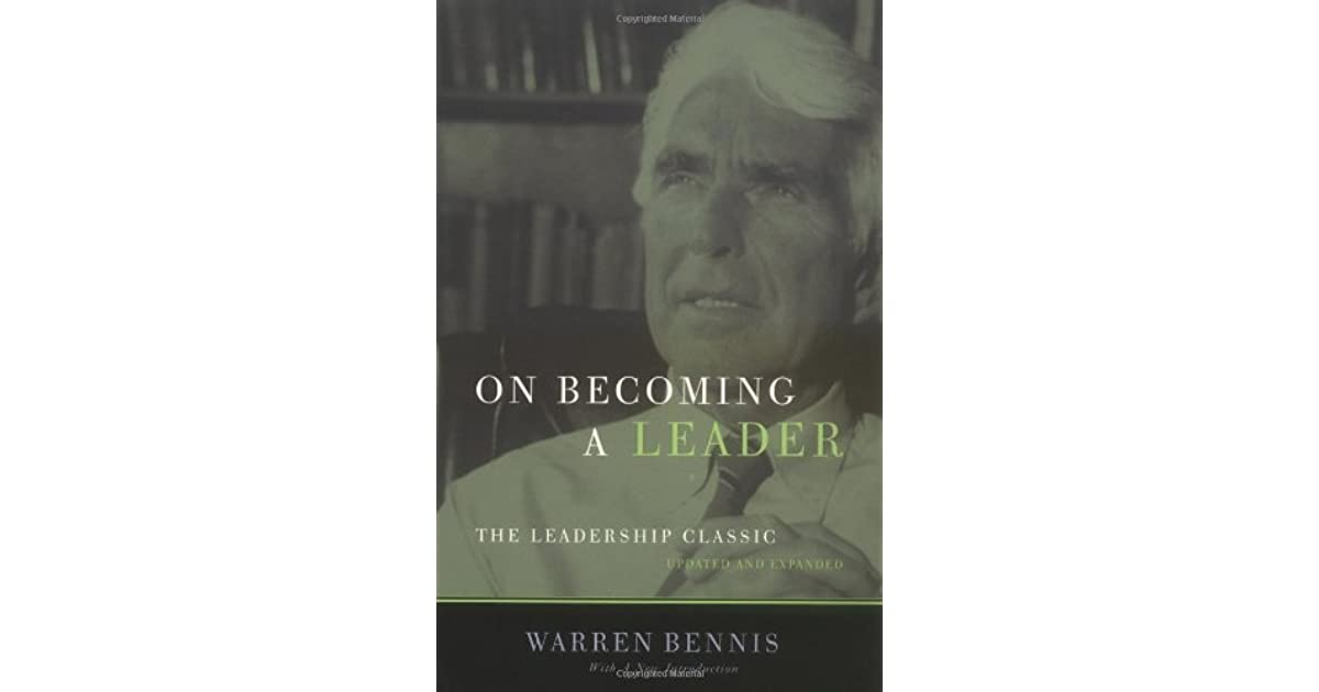 On Becoming A Leader By Warren G Bennis