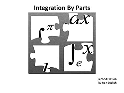 Integration By Parts - 2nd Edition: Easy method to do Integration By PArts (Math in English Book 11)