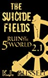 The Suicide Fields (Ruin of the Fifth World, #2)