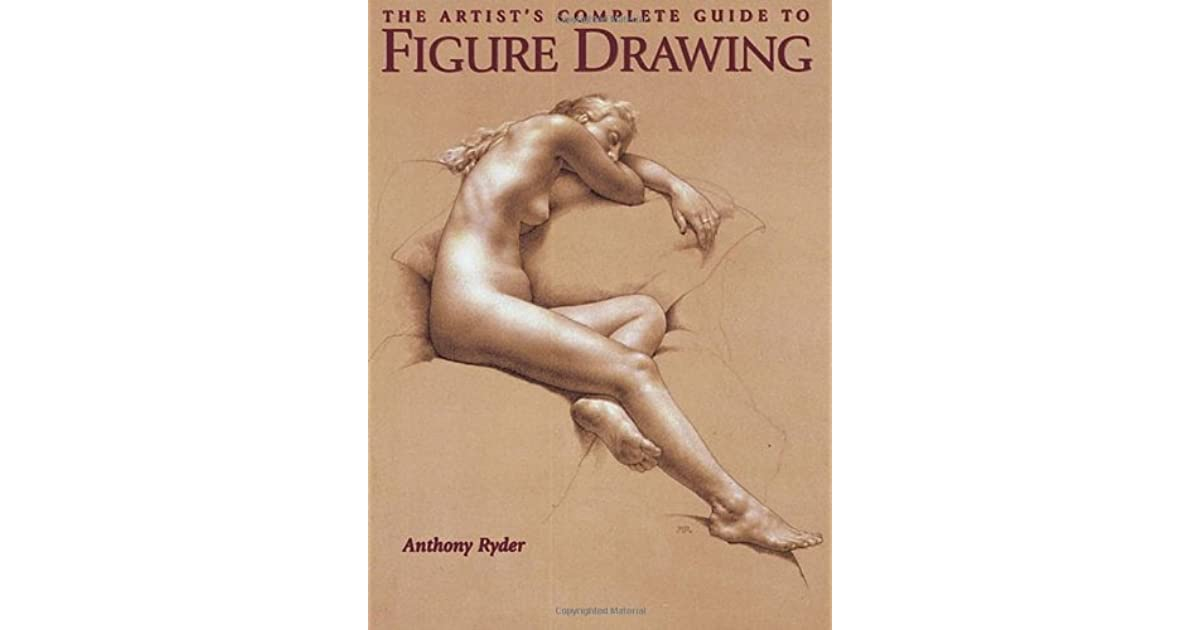 The Artists Complete Guide To Figure Drawing A Contemporary Master