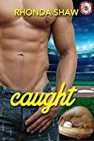 Caught (Men of the Show Book 3)