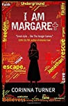 I Am Margaret by Corinna Turner