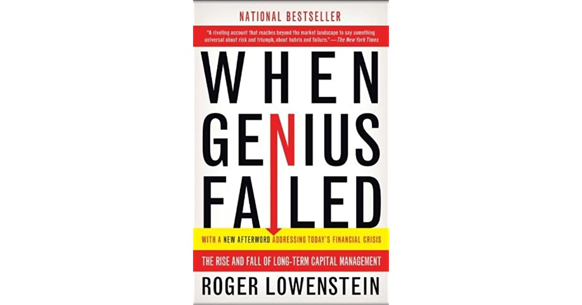 when genius failed the rise and fall of long term capital management