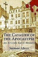The Cavalier of the Apocalypse (Aristide Ravel #1)
