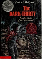 The Dark Thirty: Southern Tales Of The Supernatural