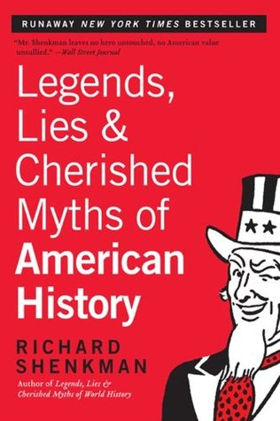 Legends, Lies  Cherished Myths of American History