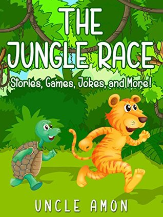The Jungle Race: Stories, Games, Jokes, and More!
