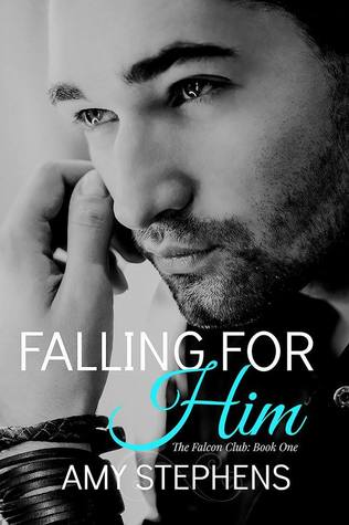 Falling for Him (The Falcon Club #1) by Amy Stephens
