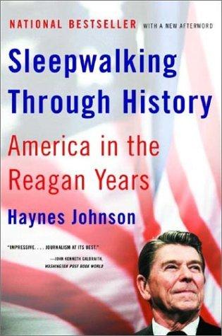 Sleepwalking Through History: America in the Reagan Years