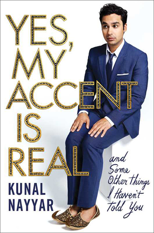 Yes, My Accent Is Real by Kunal Nayyar